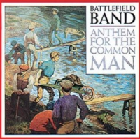 The Battlefield Band - Anthem for the Common Man