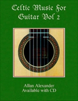 Celtic Music for the Guitar Book/CD Volume 2 by Allan Alexander
