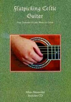 Flatpicking Celtic Guitar Book/CD by Allan Alexander