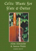 Celtic Music for Flute & Guitar Book/CD by Allan Alexander & Jessica Walsh