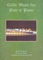 Celtic Music for Flute & Piano Book/CDby Allan Alexander & Jessica Walsh