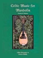 Celtic Music for Mandolin Book/CD by Allan Alexander & Jessica Walsh
