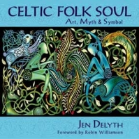 New! SECOND EDITION BOOK -  Celtic Folk Soul - Art, Myth & Symbol