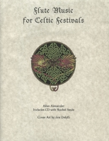 Flute Music for Celtic Festivals by Allan Alexander & Rachel Sayle