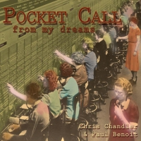 CD Pocket Call From My Dreams - Chris Chandler & Paul Benoit