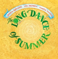 The Long Dance of Summer - Celebrating the Summer Solstice