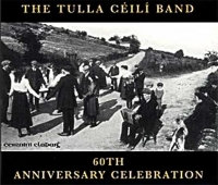 The Tulla Ceili Band - 60th Anniversary Celebration